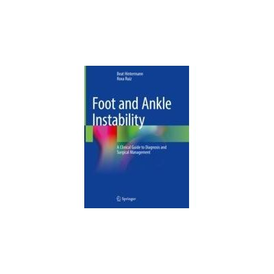 Foot and Ankle Instability A Clinical Guide to Diagnosis and Surgical Management