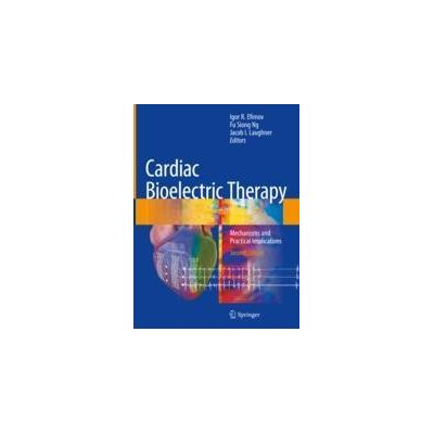 Cardiac Bioelectric Therapy Mechanisms and Practical Implications