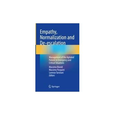 Empathy, Normalization and De-escalation Management of the Agitated Patient in Emergency and Critical Situations