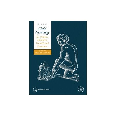 Child Neurology Its Origins, Founders, Growth and Evolution
