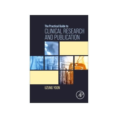 The Practical Guide to Clinical Research and Publication